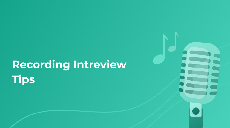Useful Recording Interview Tips and Tricks for Everyone