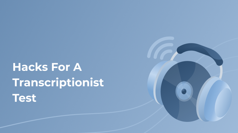 Tips And Hacks For A Transcriptionist Test