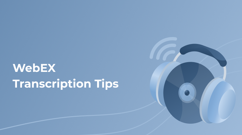 What is WebEx and How to Transcribe its Recordings?